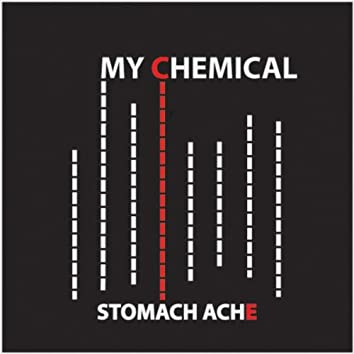 My Chemical Stomach Ache