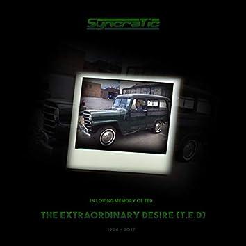 The Extrordinary Desire (T.E.D)