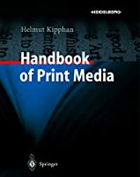 Handbook of Print Media: Technologies and Production Methods