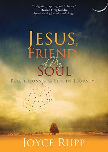 Jesus, Friend of My Soul: Reflections for the Lenten Journey