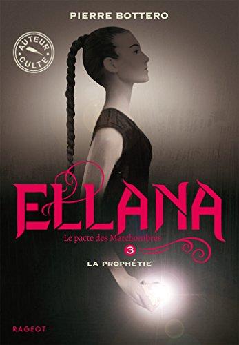 Ellana - La prophétie (Le pacte des Marchombres t. 3)