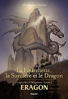 Eragon : La fourchette, la sorcière et le dragon (French Edition) van [Christopher Paolini, Marie-Hélène DELVAL, John Jude Palencar]