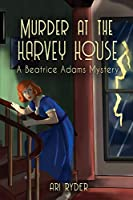 Murder at the Harvey House: A Beatrice Adams Mystery (Beatrice Adams Mysteries)