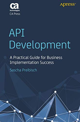 API Development: A Practical Guide for Business Implementation Success