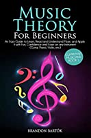 Music Theory: An Easy Guide to Learn, Read and Understand Music and Apply it with Fun, Confidence and Ease on any Instrument (Guitar, Piano, Violin, etc.) (Competent Musicians Book 1)