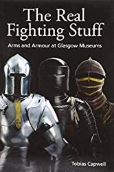 The Real Fighting Stuff by Tobias Capwell