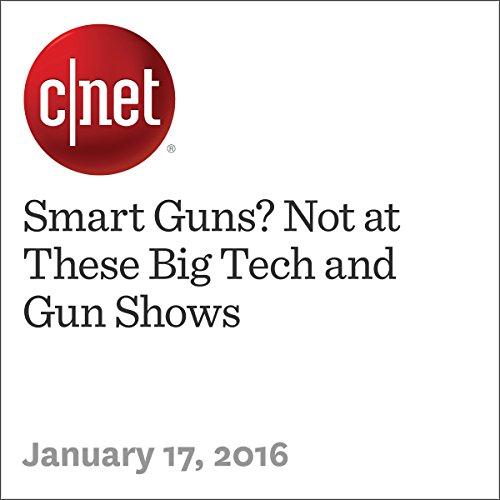 Smart Guns? Not at These Big Tech and Gun Shows audiobook cover art