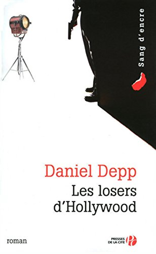 Les Losers d'Hollywood (SANG D ENCRE) (French Edition)