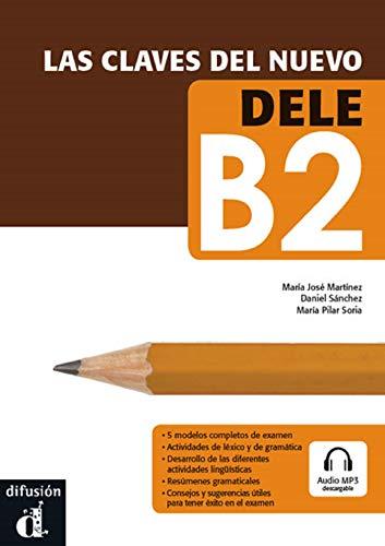 Las Claves Del Nuevo Dele: Libro + B2: libro del alumno + CD (Ele - Texto...