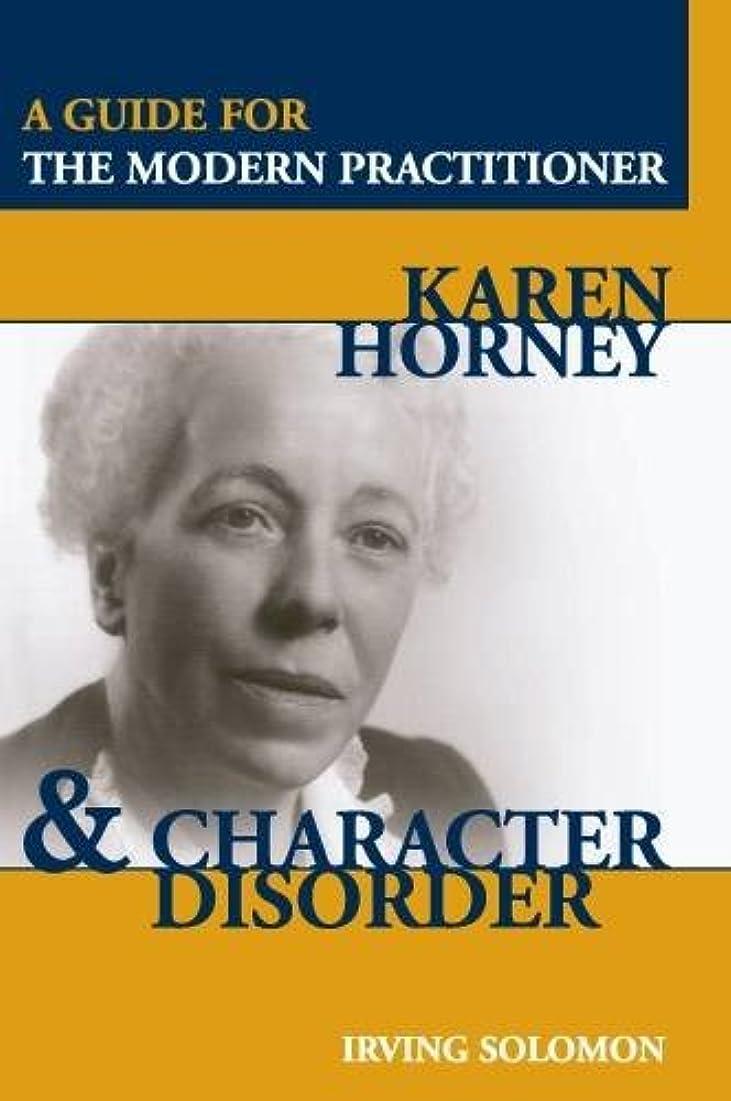 顧問なす狂信者Karen Horney & Character Disorder: A Guide For The Modern Practitioner