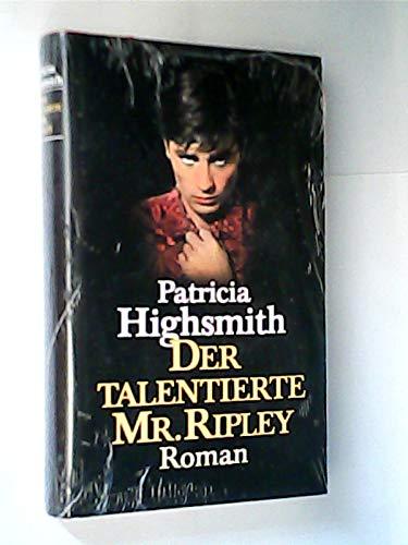 Der talentierte Mr. Ripley : Roman. Aus dem Amerikanischen von Barbara Bortfeldt
