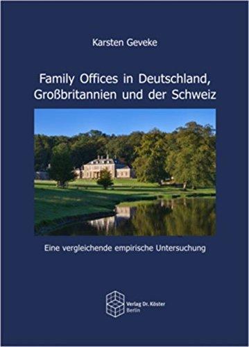 Family Offices in Deutschland, Großbritannien und der Schweiz: Eine vergleichende empirische Untersuchung