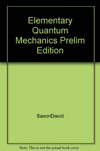 Elementary Quantum Mechanics, Preliminary Edition