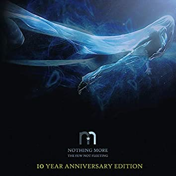 The Few Not Fleeting (10 Year Anniversary Edition)