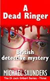 A Dead Ringer British detective mystery: Sixties crime fiction (Jack Gilbert Series Book 3)