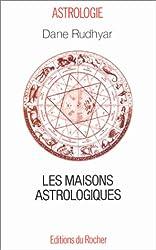 Les Maisons astrologiques de Dane Rudhyar