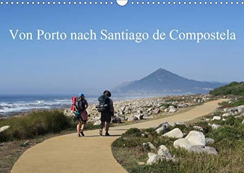 Von Porto nach Santiago de Compostela (Wandkalender 2021 DIN A3 quer)