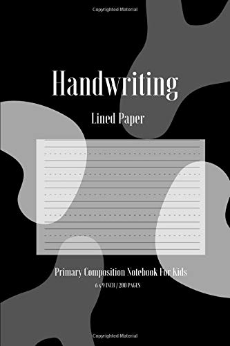 Handwriting Lined Paper Primary Composition Notebook For Kids: 200 Pages Size 6 'x 9' Inch, Of High-quality Handwriting Practice Paper. The Wide Lines ... And Numbers Until They Are Perfected. Vol.17