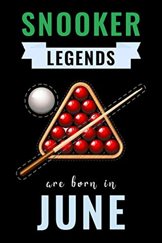 Snooker Legends Are Born In June: Unique Snooker Birthday Gift For Boys, Girls, Players   Lined Notebook / Journal For Snooker Lovers & Fans   110 Pages ( Snooker Birthday Gifts )