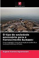 O tipo de sociedade necessária para o florescimento humano