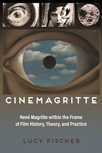 Cinemagritte: René Magritte within the Frame of Film History, Theory, and Practice (Contemporary Approaches to Film and Media Series) (English Edition)