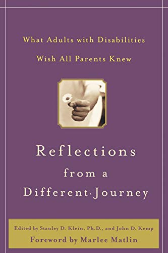 Reflections from a Different Journey : What Adults with Disabilities Wish All Parents Knew (CLS.EDUC