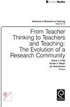 From Teacher Thinking to Teachers and Teaching: The Evolution of a Research Community (Advances in Research on Teaching)