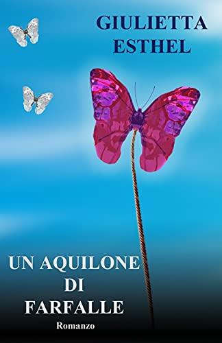 Compare Textbook Prices for Un Aquilone di Farfalle Italian Edition  ISBN 9781517739232 by Esthel, Giulietta