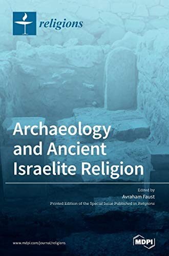 Compare Textbook Prices for Archaeology and Ancient Israelite Religion  ISBN 9783039368082 by Faust, Avraham