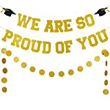 Gold Graduation Decorations 2021- Gold Glitter We Are So Proud Of You Banner and Gold Glitter Circle Dots Garland, 2021 Graduation Party Decoration Supplies, Car Graduation Decorations