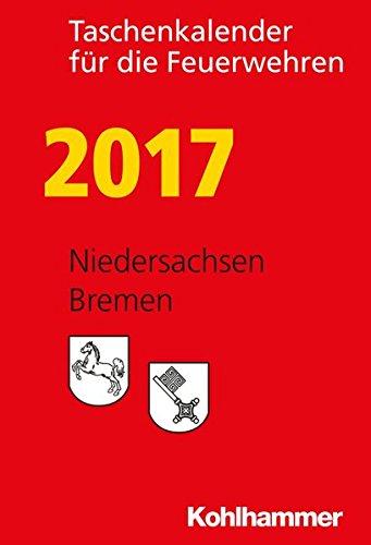 Taschenkalender für die Feuerwehren 2017 / Niedersachsen, Bremen