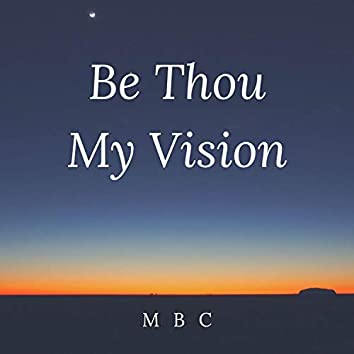 Be Thou My Vision (feat. Lil Gospel, Yung Reckless & C'swich)