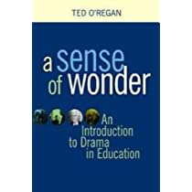 A Sense Of Wonder: A Short Introduction To Drama In Education