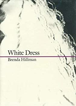 White Dress (Wesleyan New Poets) 0819521213 Book Cover