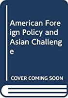 American Foreign Policy and Asian Challenge