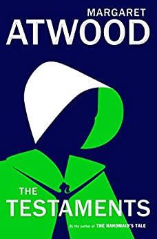 The Testaments: The Sequel to The Handmaid's Tale by [Margaret Atwood]
