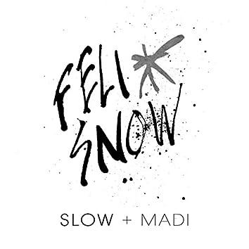 Slow (feat. Madi)