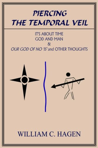 Piercing the Temporal Veil: It's About Time God and Man & Our God of No is and Other Thoughts
