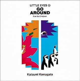 Go around(ぐるりひとまわり)―Fun for children (Little eyes (10))