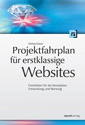Projektfahrplan für erstklassige Websites: Checklisten für die Konzeption, Entwicklung und Wartung