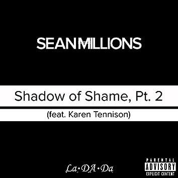 Shadow of Shame, Pt. 2 (feat. Karen Tennison)