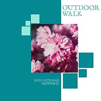 Outdoor Walk - Easy Listening Happiness