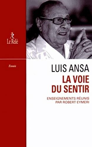 La Voie du sentir: Transcription de l'enseignement oral de Luis Ansa