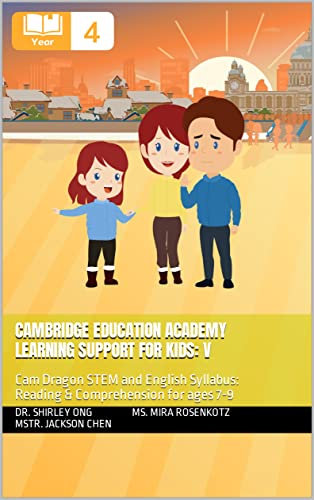 Cambridge Education Academy Learning Support for kids: V: Cam Dragon STEM and English Syllabus: Reading & Comprehension for ages 7-9 (English Edition)