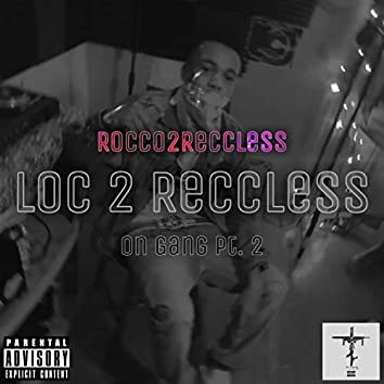 Loc 2 Reccless (feat. TaeSo & NLG Stain)