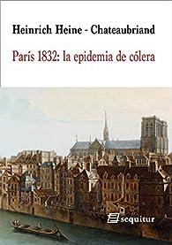París 1832: la epidemia de cólera par Heinrich Heine