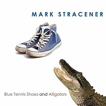 Blue Tennis Shoes and Alligators