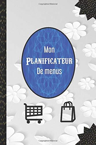 Mon planificateur de menus: un journal, carnet qui peut vous aider à planifier , Organiser et suivre tes menus de la semaine sur 50 semaines + une liste de courses