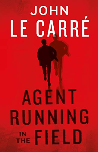 Agent Running in the Field: John le Carré
