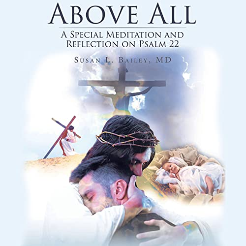 Above All Audiobook By Susan L. Bailey MD cover art